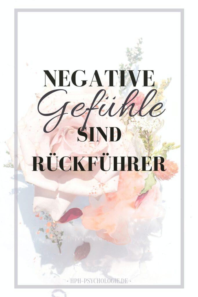 Welche Bedeutung negative Gefühle tatsächlich haben