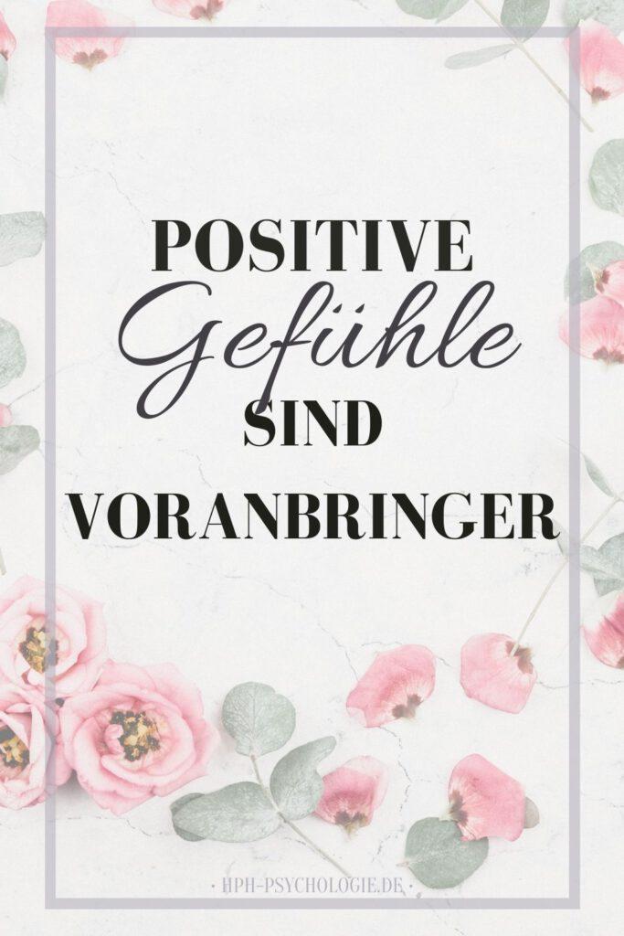 Welche Bedeutung haben positive Gefühle tatsächlich?