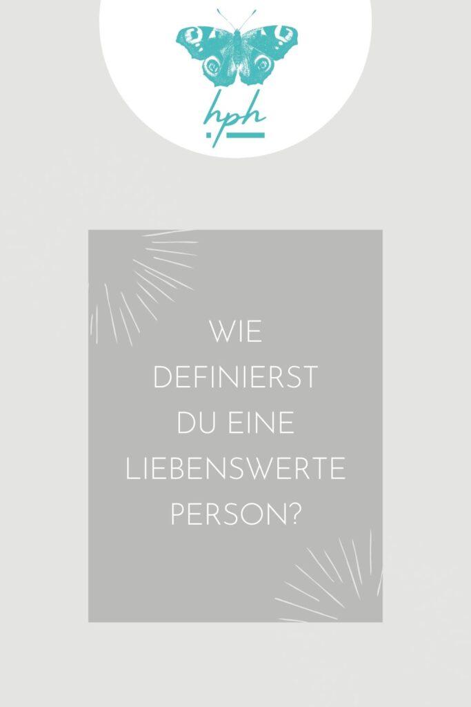 Wie definierst du eine liebenswerte Person?